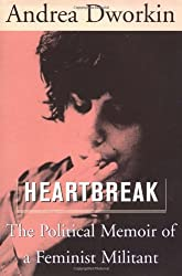 Heartbreak: The Political Memoir of a Feminist Militant