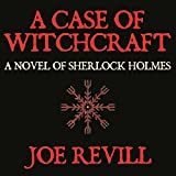 A Case of Witchcraft: A Novel of Sherlock Holmes
