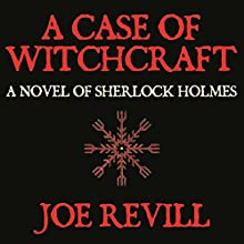 A Case of Witchcraft: A Novel of Sherlock Holmes | Livre audio Auteur(s) : Joe Revill Narrateur(s) : Steve White