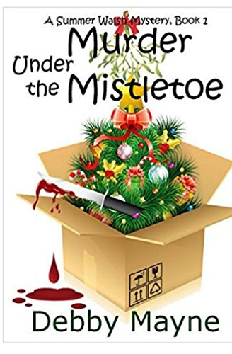Read Online Murder Under The Mistletoe (A Summer Walsh Mystery) (Volume 1) pdf