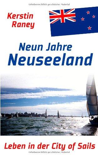 Neun Jahre in Neuseeland: Leben in der City of Sails