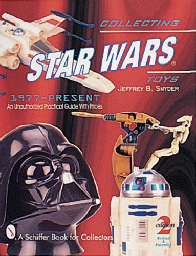 Collecting Star Wars(r) Toys 1977-Present: An Unauthorized Practical Guide from Brand: Schiffer Pub Ltd