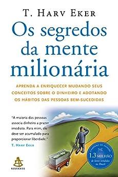Os segredos da mente milionária por [Eker, T. Harv]