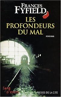 Les profondeurs du mal : roman, Fyfield, Frances