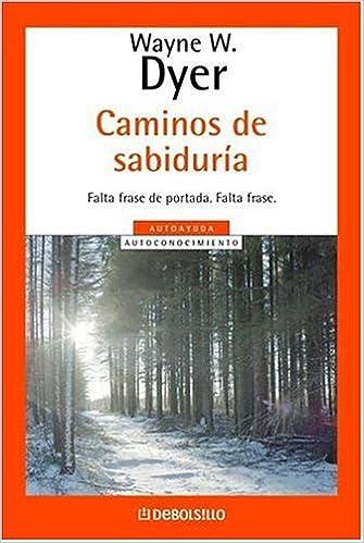 Caminos De Sabiduria Spanish Edition Wayne W Dyer