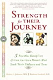 img - for Strength for Their Journey: 5 Essential Disciplines African-American Parents Must Teach Their Children and Teens book / textbook / text book