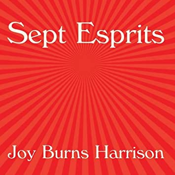 Joy Burns Harrison - Sept Esprits - Amazon com Music