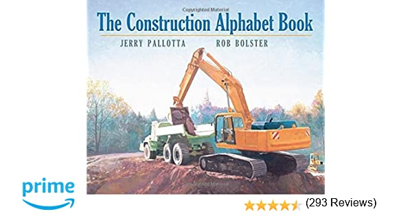 The Construction Alphabet Book: Jerry Pallotta, Rob Bolster ...