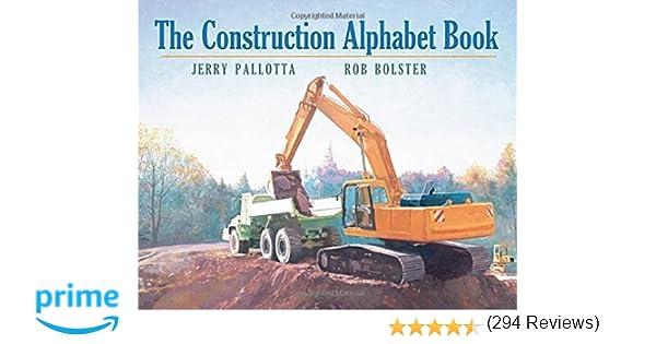 The Construction Alphabet Book: Jerry Pallotta, Rob Bolster ...