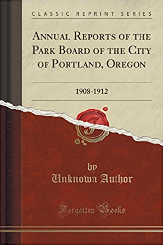 Livre audio à télécharger gratuitement Annual Reports of the Park Board of the City of Portland, Oregon: 1908-1912 (Classic Reprint) in French PDF MOBI