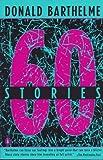 60 Stories, Donald Barthelme, 0140153004