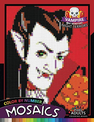 Vampire and Monsters Night Terrors Mosaic: Pixel Adults Coloring Books Color by Number Halloween Theme -