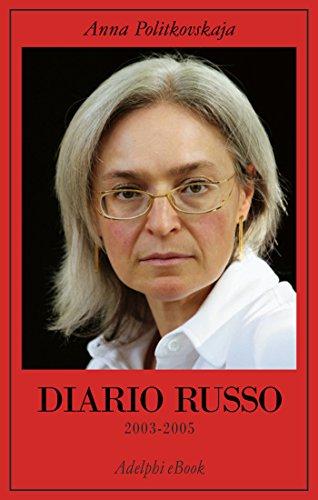 Diario russo: 2003-2005 (Italian Edition)