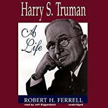 Harry S. Truman: A Life Audiobook by Robert H. Ferrell Narrated by Jeff Riggenbach