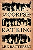 The Corpse-Rat King by  Lee Battersby in stock, buy online here