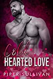Cold Hearted Love: A Small Town Sheriff Romance