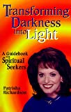 Transforming Darkness into Light, Patrisha Richardson, 0615113850