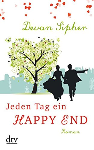 Jeden Tag ein Happy End: Roman