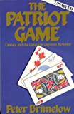 The Patriot Game: Canada and the Canadian Question Revisited