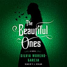 The Beautiful Ones: A Novel Audiobook by Silvia Moreno-Garcia Narrated by P. J. Ochlan