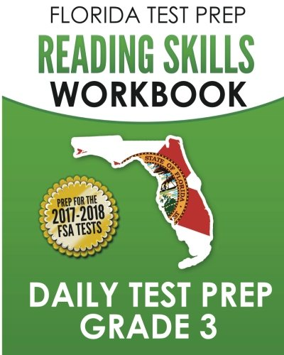 FLORIDA TEST PREP Reading Skills Workbook Daily Test Prep Grade 3: Preparation for the Florida Standards Assessments (FSA)