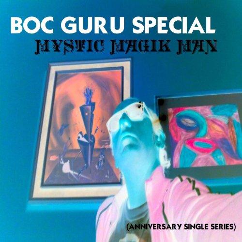 ... Mystic Magik Man (Anniversary .