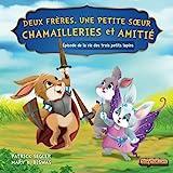 deux fr?res une petite soeur chamailleries et amiti? ?pisode de la vie des trois petits lapins livres de valeur pour enfants volume 3 french edition