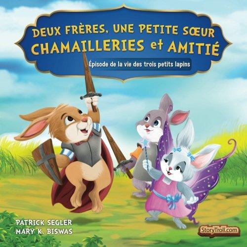 Deux frères, une petite sœur – Chamailleries et amitié: Épisode de la vie des trois petits lapins (Livres de valeur pour enfants) (Volume 3) (French Edition)