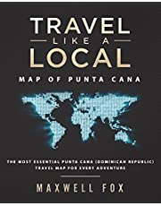 Travel Like a Local - Map of Punta Cana: The Most Essential Punta Cana (Dominican Republic) Travel Map for Every Adventure
