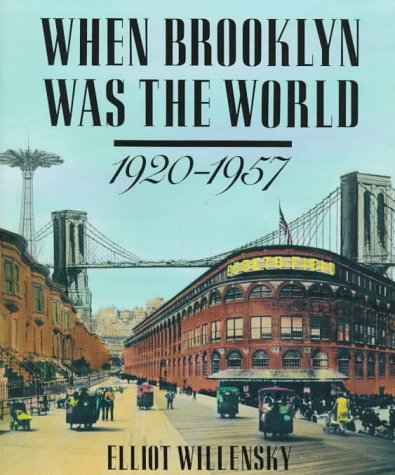 (When Brooklyn Was the World, 1920-1957)