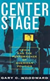 Center Stage, Gary C. Woodward, 0742535657