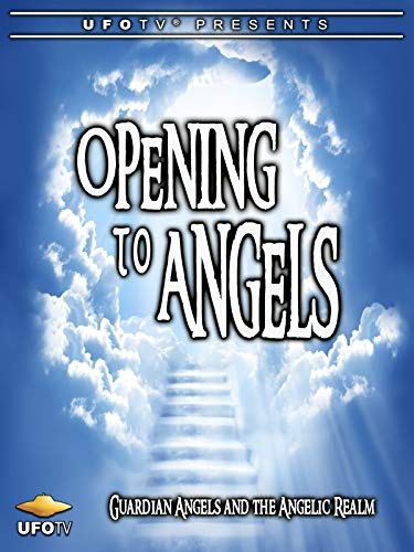 Opening To Angels - Guardian Angels and the Angelic Realm (10 Best Speakers In The World)