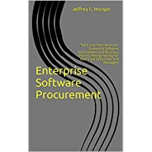Enterprise Software Procurement: Tools and Techniques for Successful Software Procurement and Business Process Reengineering for Municipal Executives and Managers