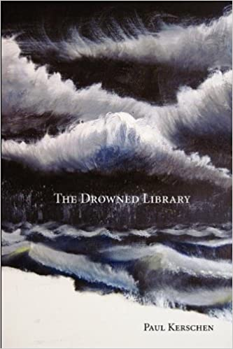 Image result for Paul Kerschen, The Drowned Library,