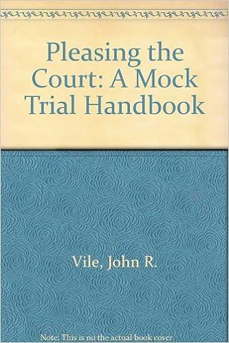 pleasing the court a mock trial handbook john r vile