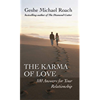 The Karma of Love: 100 Answers for Your Relationship, from the Ancient Wisdom of Tibet (English Edition)