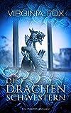 Die Drachenschwestern (Ein Drachenroman 1) (German Edition)