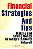img - for Financial Strategies And Tips: Making and Saving Money In Today s Economy (Volume 2) book / textbook / text book