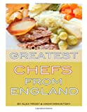 Top 100 Greatest Chefs from England, Alex Trost and Vadim Kravetsky, 1493647636