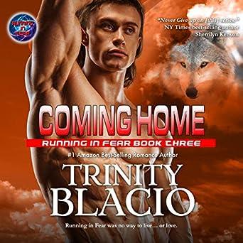 Coming Home Running In Fear Series Book 3 Trinity Blacio