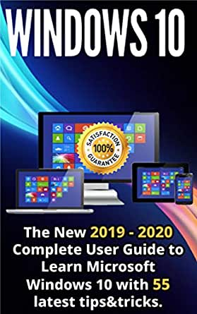 Windows 10: The New 2019 - 2020 Complete User Guide to Learn ...