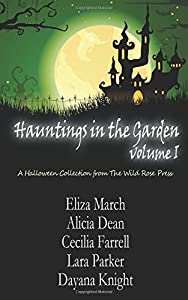 Hauntings in the Garden Volume One (Volume 1)