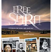 Free Spirit: Stories of You, Me and BC