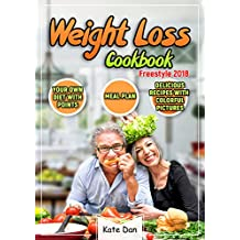 Weight Loss Cookbook Freestyle 2018: The Complete Point Guide to help you Lose Weight: Transform Your Body and Life with Points Based