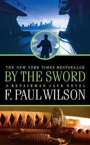 Jack Sword - By the Sword: A Repairman Jack Novel (Adversary Cycle/Repairman Jack Book 12)