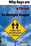Why Gays Are a Threat to Straight People (100 Blank Pages Inside), Sassy Johns, 1497381886