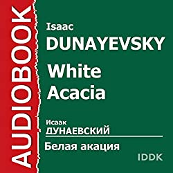White Acacia [Russian Edition]