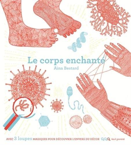 Le Corps enchanté Album – 9 novembre 2017 Aina Bestard Seuil jeunesse B072QKGDWX Albums