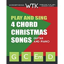 Play and Sing 4 Chord Christmas Songs (G-C-Em-D): For Guitar and Piano (Volume 2)