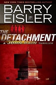 The Detachment (A John Rain Novel Book 7) by [Eisler, Barry]